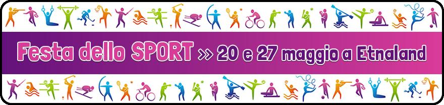 Festa dello Sport a Etnaland: 20 e 27 maggio 2017