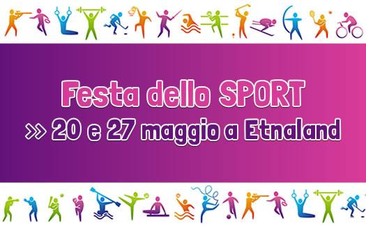 Festa dello Sport - 20 e 27 maggio a Etnaland